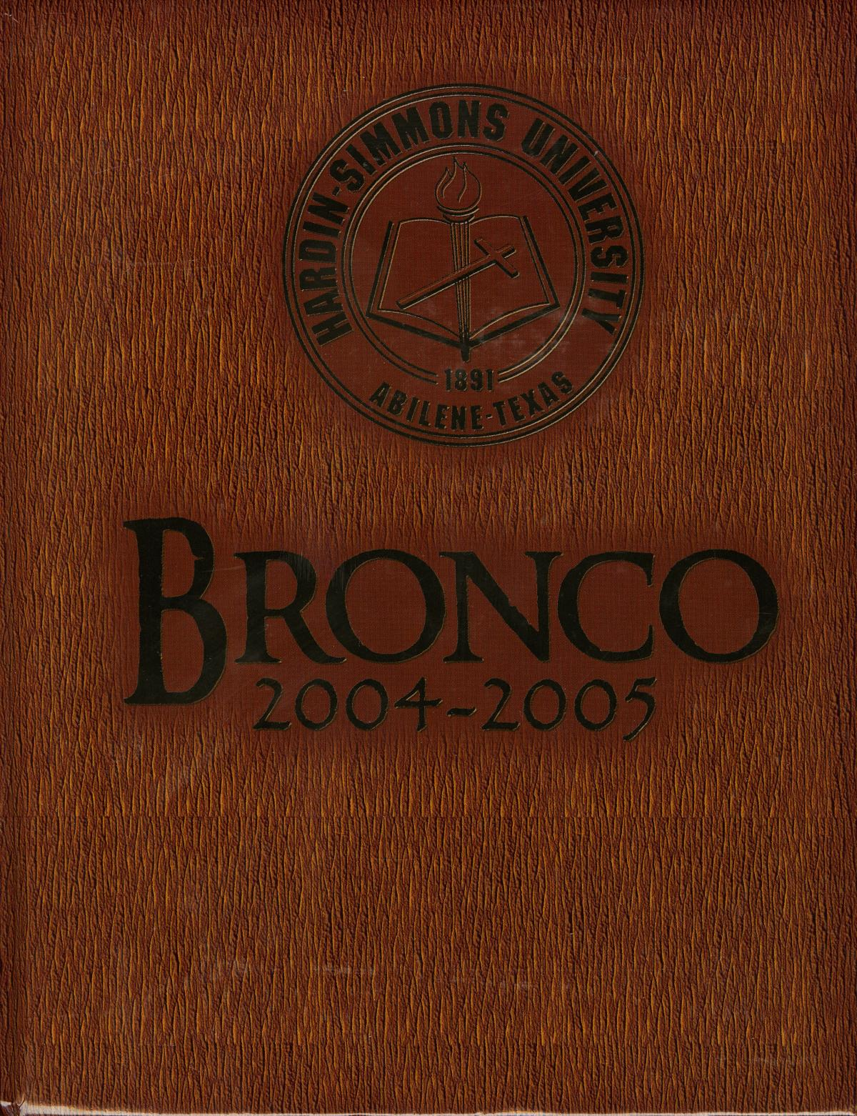 The Bronco, Yearbook of Hardin-Simmons University, 2005                                                                                                      Front Cover