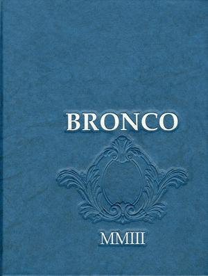 Primary view of object titled 'The Bronco, Yearbook of Hardin-Simmons University, 2003'.