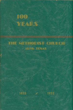 Primary view of object titled '100 Years: Alto Methodist Church, 1852-1952'.