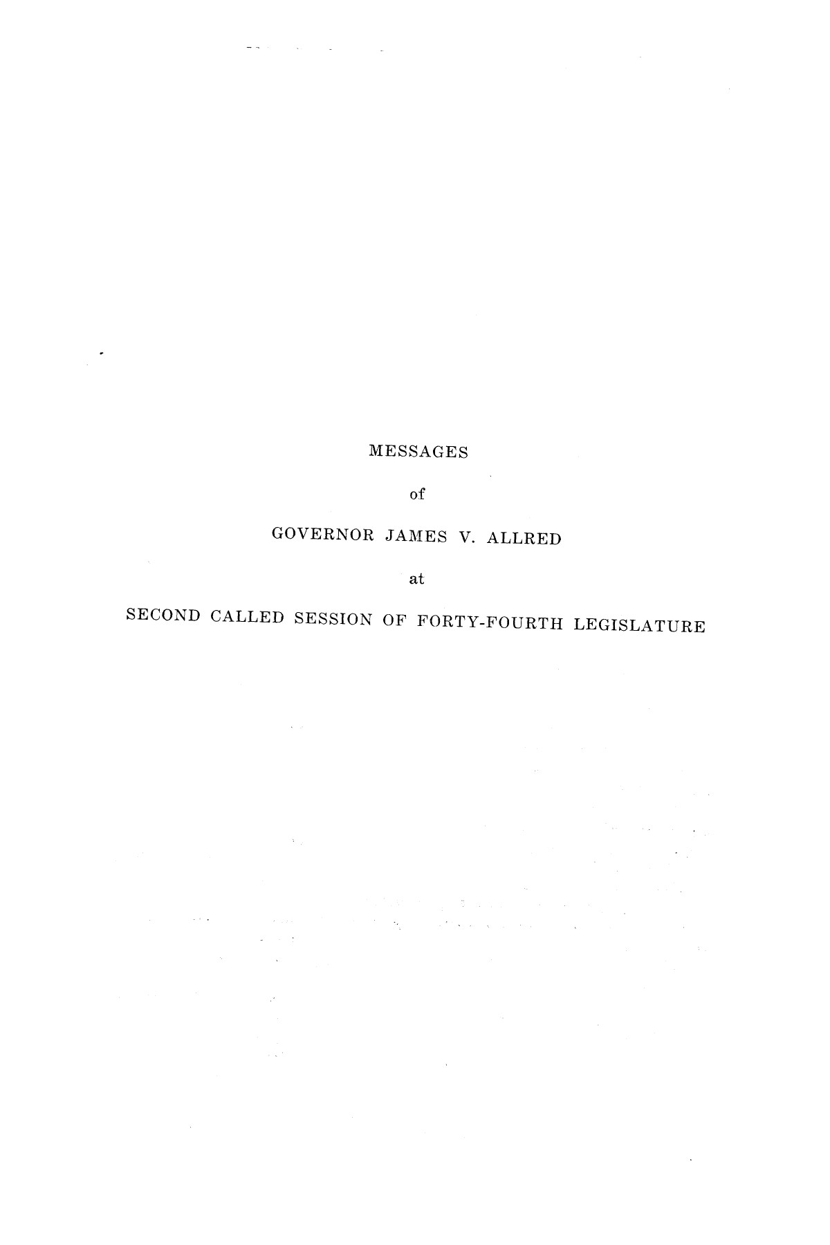 Legislative Messages of Hon. James V. Allred, Governor of Texas 1935-1939                                                                                                      [Sequence #]: 90 of 263