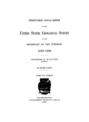 Primary view of object titled 'Twenty-first Annual Report of the United States Geological Survey to the Secretary of the Interior 1899-1900, Part 7--Texas, Geography and Geology of the Black and Grand Prairies, Texas with Detailed Descriptions of the Cretaceous Formations and Special Reference to Artesian Waters'.
