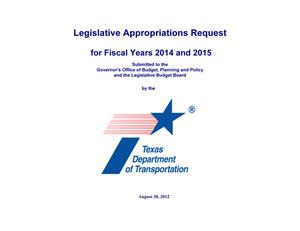 Texas Department of Transportation Legislative Appropriations Request, Fiscal Years 2014 and 2015