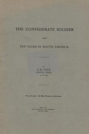 Primary view of object titled 'The Confederate soldier; and Ten years in South America'.