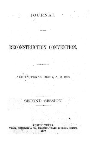 Journal of the Reconstruction Convention, Which Met at Austin, Texas, Dec. 7, A. D. 1868, Vol. 2