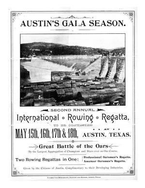 Primary view of object titled 'Austin's gala season : second annual international rowing regatta to be contested May 15th, 16th, 17th & 18th, at Austin, Texas.'.
