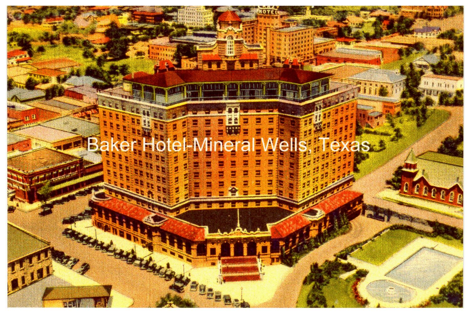 Baker Hotel Mineral Wells Texas The Portal To Texas History