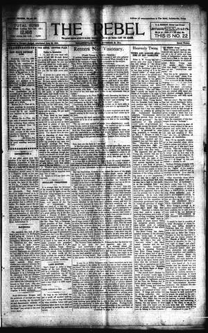 Primary view of object titled 'The Rebel (Hallettsville, Tex.), Vol. [1], No. 22, Ed. 1 Saturday, November 25, 1911'.