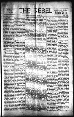Primary view of object titled 'The Rebel (Hallettsville, Tex.), Vol. [1], No. 42, Ed. 1 Saturday, April 20, 1912'.