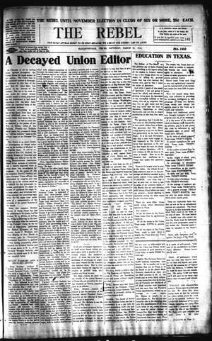 Primary view of object titled 'The Rebel (Hallettsville, Tex.), Vol. [3], No. 140, Ed. 1 Saturday, March 21, 1914'.