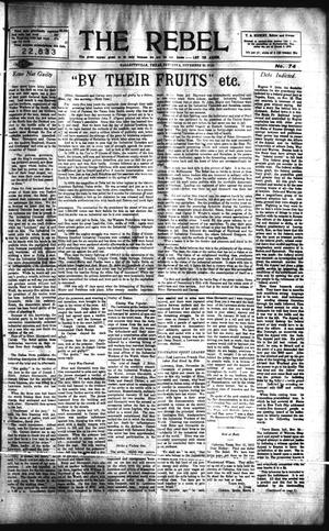 Primary view of object titled 'The Rebel (Hallettsville, Tex.), Vol. [2], No. 74, Ed. 1 Saturday, November 30, 1912'.