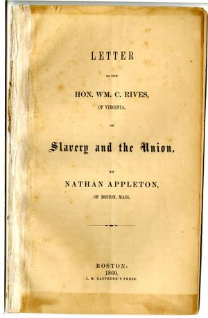 Primary view of object titled 'Letter to the Hon. Wm. C. Rives of Virginia, on slavery and the Union'.