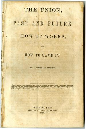 Primary view of object titled 'The Union, past and future: how it works, and how to save it'.