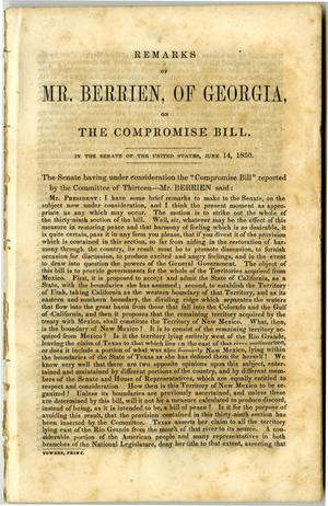Primary view of object titled 'Remarks of Mr. Berrien, of Georgia, on the Compromise bill: In the Senate of the United States, June 16, 1850.'.