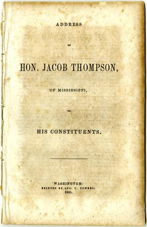 Primary view of Address of Hon. Jacob Thompson, of Mississippi, to his constituents.