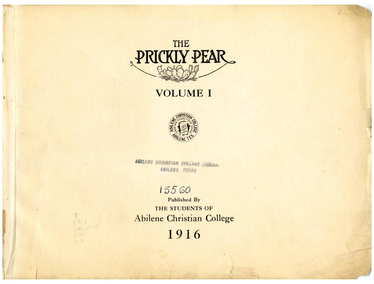 Prickly Pear, Yearbook of Abilene Christian College, 1916                                                                                                      1