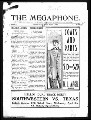 Primary view of object titled 'The Megaphone (Georgetown, Tex.), Vol. 1, No. 26, Ed. 1 Friday, April 3, 1908'.