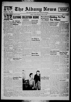 Primary view of object titled 'The Albany News (Albany, Tex.), Vol. 61, No. 26, Ed. 1 Thursday, April 12, 1945'.