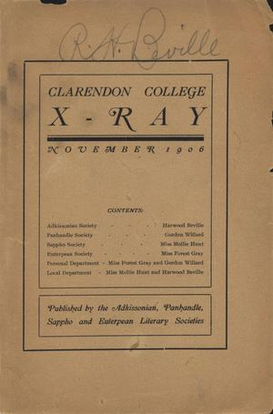 Primary view of object titled 'The Clarendon College X-Ray, Volume 4, Number 1, November 1906'.