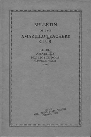 Primary view of object titled 'Bulletin of the Amarillo Teachers Club of the Amarillo public schools, Amarillo, Texas'.