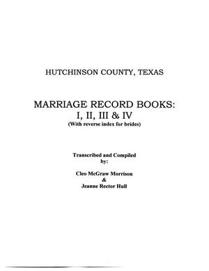 Primary view of object titled 'Hutchinson County, Texas: marriage record books I, II, III & IV'.