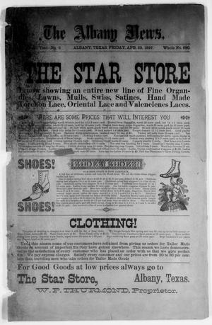 Primary view of object titled 'The Albany News. (Albany, Tex.), Vol. 14, No. 2, Ed. 1 Friday, April 23, 1897'.