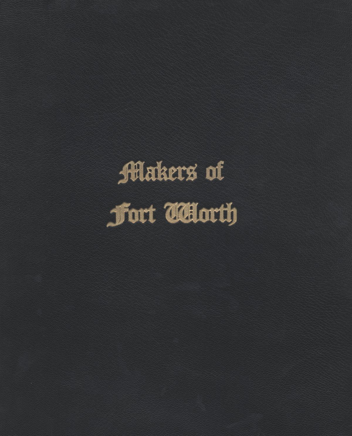 Makers of Fort Worth                                                                                                      Front Cover