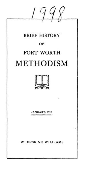 Primary view of object titled 'Brief history of Fort Worth Methodism'.