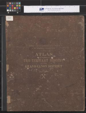 Primary view of object titled 'Atlas to Accompany the Monograph on the Tertiary History of the Grand Canon District'.