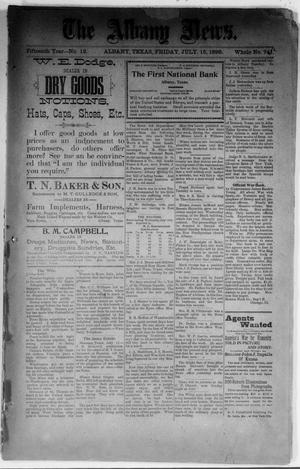 Primary view of object titled 'The Albany News. (Albany, Tex.), Vol. 15, No. 13, Ed. 1 Friday, July 15, 1898'.