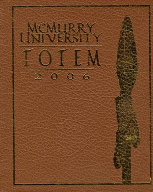 Primary view of object titled 'The Totem, Yearbook of McMurry University, 2006'.