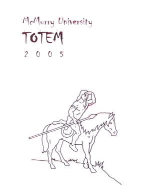 Primary view of object titled 'The Totem, Yearbook of McMurry University, 2005'.