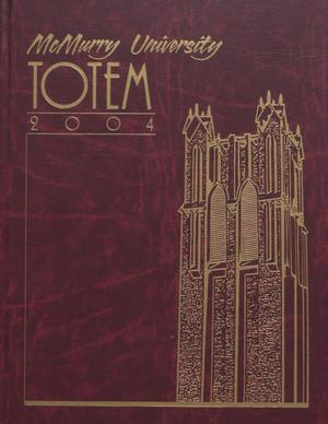 Primary view of object titled 'The Totem, Yearbook of McMurry University, 2004'.