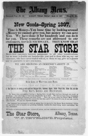 Primary view of object titled 'The Albany News. (Albany, Tex.), Vol. 13, No. 50, Ed. 1 Friday, March 26, 1897'.