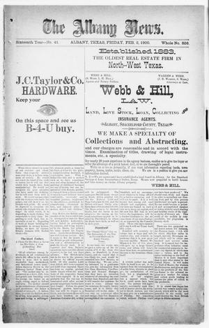 Primary view of object titled 'The Albany News. (Albany, Tex.), Vol. 16, No. 41, Ed. 1 Friday, February 2, 1900'.
