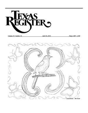 Primary view of object titled 'Texas Register, Volume 39, Number 16, Pages 3007-3290, April 18, 2014'.