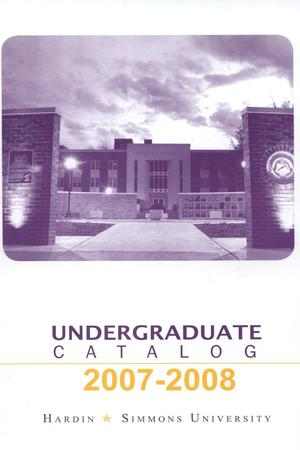Primary view of object titled 'Catalog of Hardin-Simmons University, 2007-2008 Undergraduate Bulletin'.