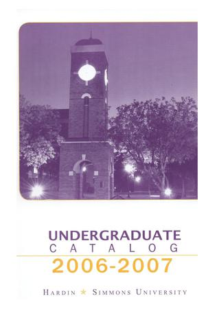 Primary view of object titled 'Catalog of Hardin-Simmons University, 2006-2007 Undergraduate Bulletin'.