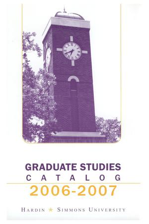 Primary view of object titled 'Catalog of Hardin-Simmons University, 2006-2007 Graduate Bulletin'.