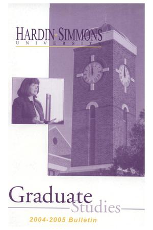 Primary view of object titled 'Catalog of Hardin-Simmons University, 2004-2005 Graduate Bulletin'.