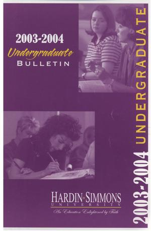 Primary view of object titled 'Catalog of Hardin-Simmons University, 2003-2004 Undergraduate Bulletin'.