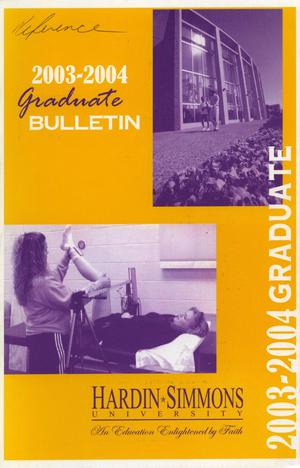 Primary view of object titled 'Catalog of Hardin-Simmons University, 2003-2004 Graduate Bulletin'.