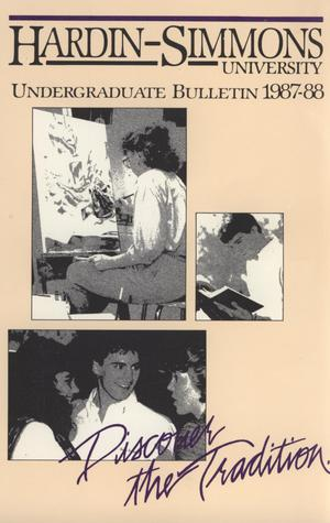 Primary view of object titled 'Catalog of Hardin-Simmons University, 1987-1988 Undergraduate Bulletin'.