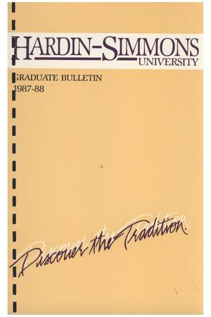 Primary view of object titled 'Catalog of Hardin-Simmons University, 1987-1988 Graduate Bulletin'.