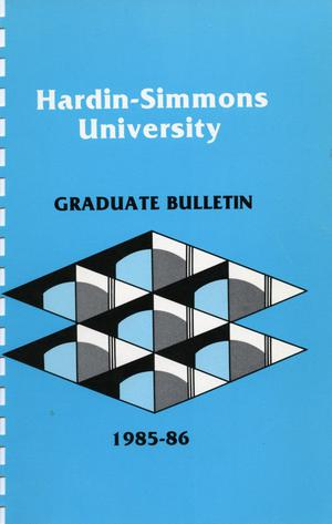 Primary view of object titled 'Catalog of Hardin-Simmons University, 1985-1986 Graduate Bulletin'.
