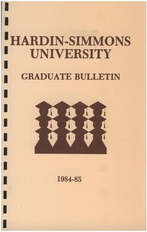 Primary view of object titled 'Catalog of Hardin-Simmons University, 1984-1985 Graduate Bulletin'.