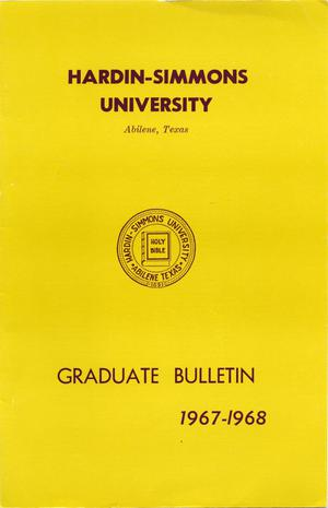 Primary view of object titled 'Catalog of Hardin-Simmons University, 1967-1968 Graduate Bulletin'.