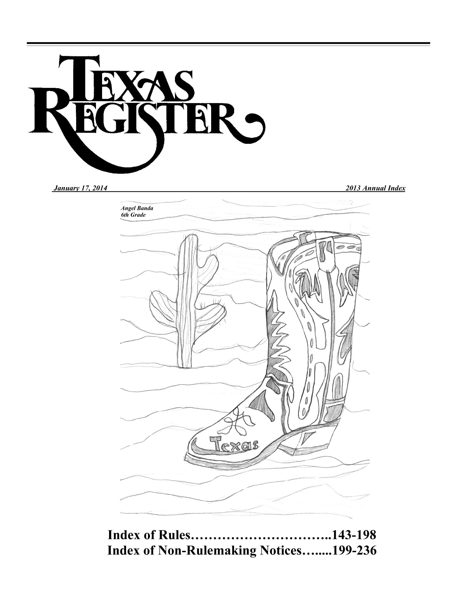 Texas Register, Volume 38, 2013 Annual Index, Pages 143-236, January 17, 2014                                                                                                      Title Page