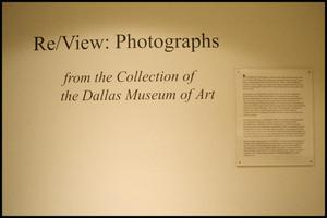 Re/View: Photographs from the Collection of the Dallas Museum of Art [Exhibition Photographs], Re/View: Photographs from the Collection of the Dallas Museum of Art