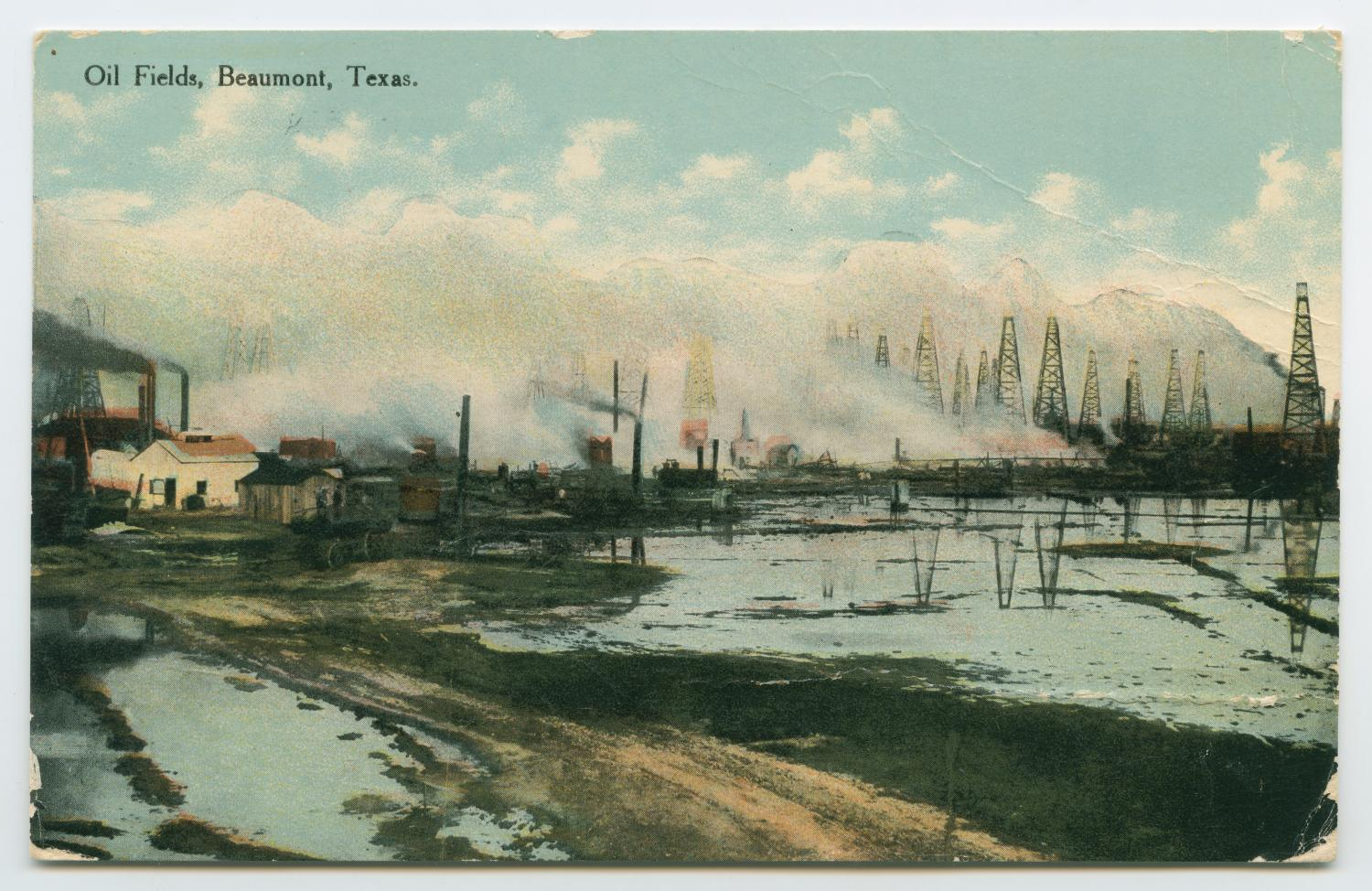 [Postcard of Oil Fields in Beaumont, Texas]                                                                                                      [Sequence #]: 1 of 2