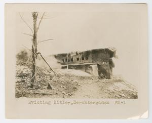 Primary view of object titled 'Evicting Hitler, Berchtesgaden'.